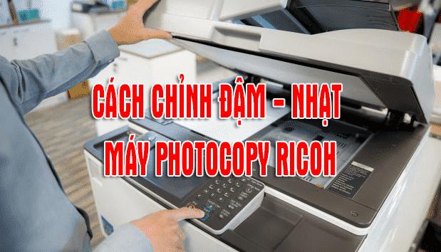 Chỉnh đậm nhạt máy photocopy ricoh mới nhất