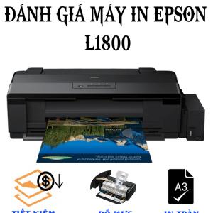 Đánh giá tổng quan máy in Epson L1800