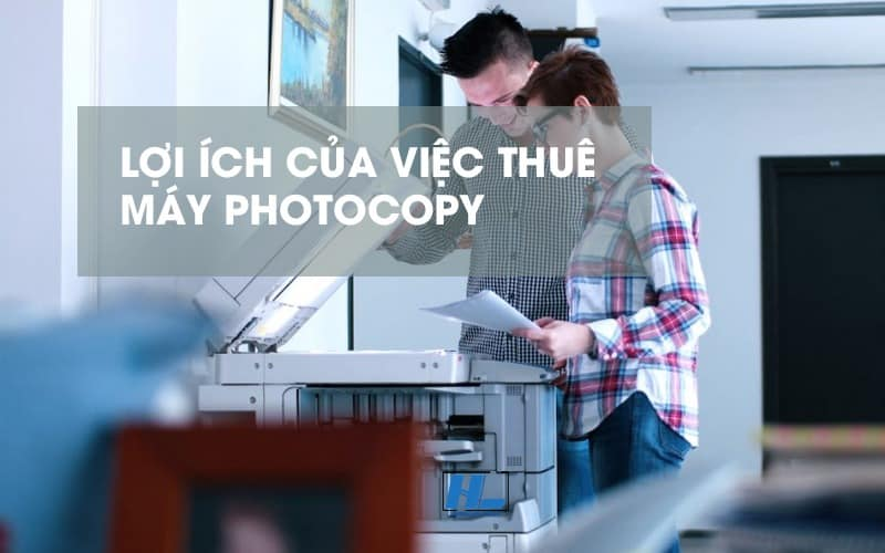 loi ich cua viec thue may photocopy binh duong