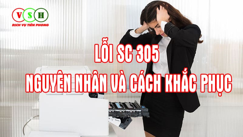 Hướng dẫn sửa lỗi SC 305 Máy ricoh