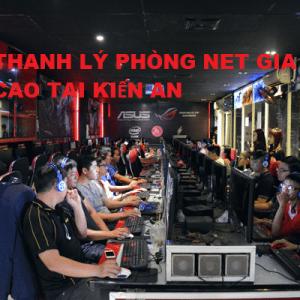 Thanh lý quán net tại Kiến An