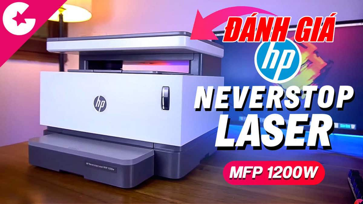 ĐÁNH GIÁ máy in HP neverstop Laser MFP 1200w