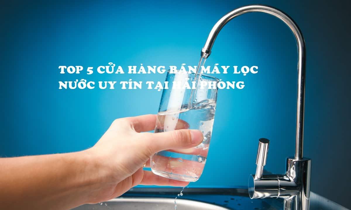 top 5 cua hang ban may loc nuoc tot nhat