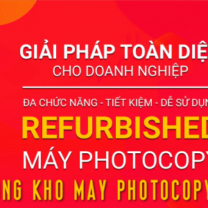 May Photocopy Refurbished Giai Phap Toi Uu