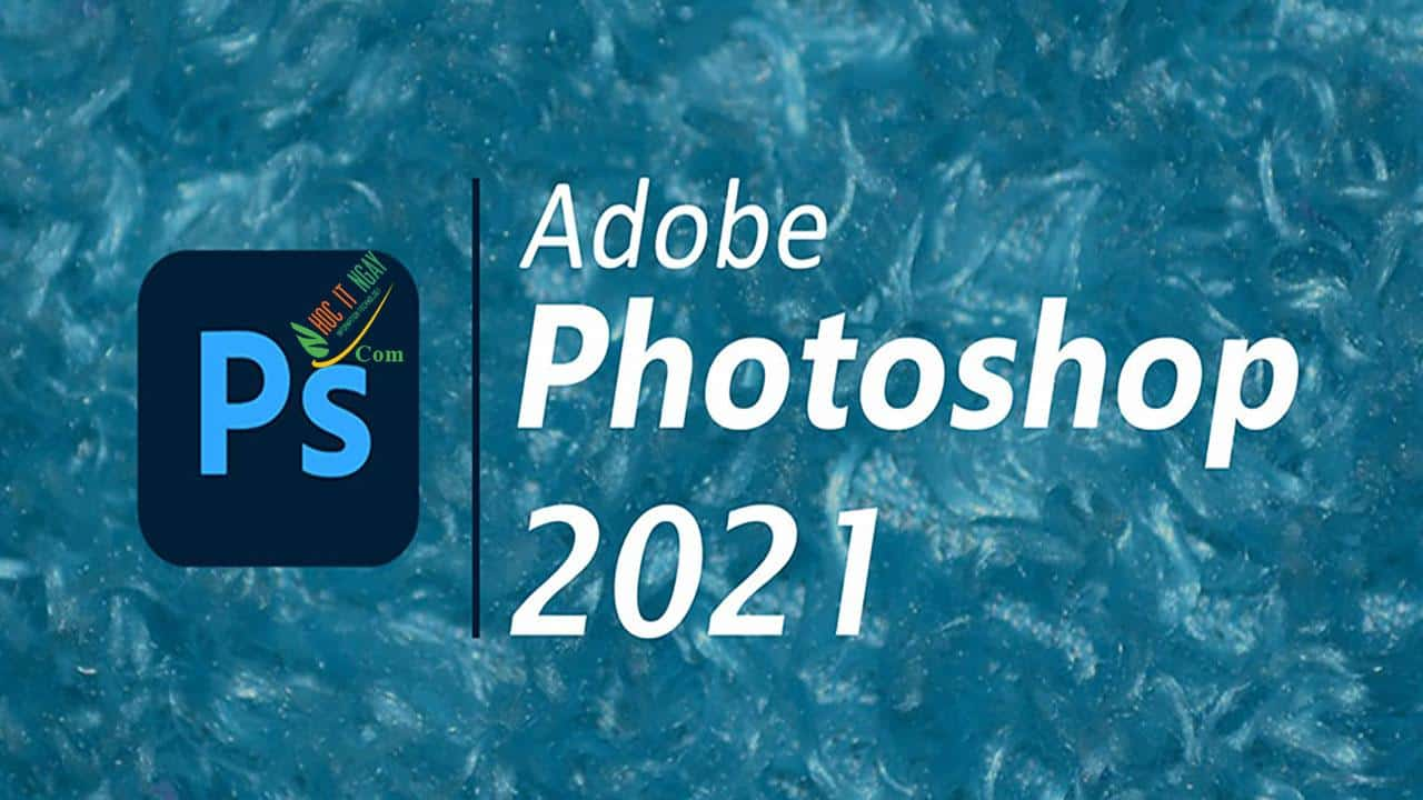 Tải Photoshop 2021 full