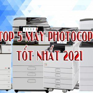 TOP 5 MÁY PHOTOCOPY TỐT NHẤT 2021