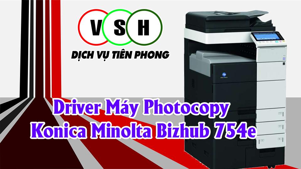 driver Máy Photocopy Konica Minolta Bizhub 754e